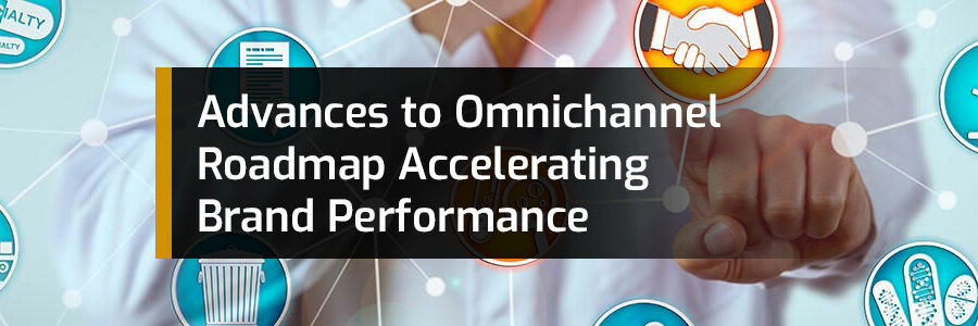 Advances to Omnichannel Roadmap Accelerating Brand Performance