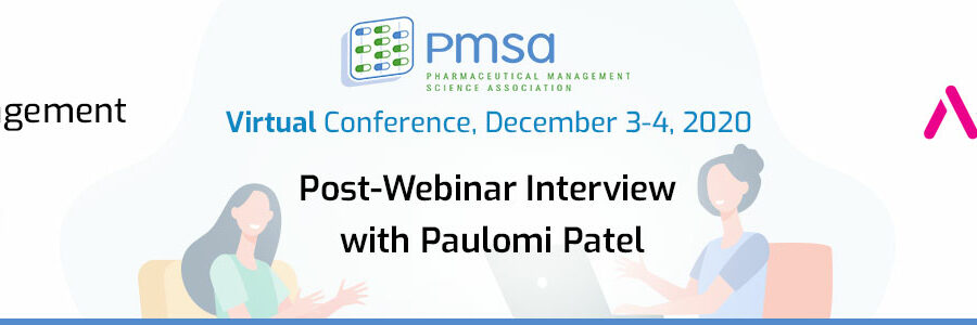 Post PMSA 2020 Annual Conference: Interview with Paulomi Patel